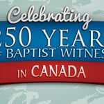 Celebrating 250 Years of Baptist Witness in Canada