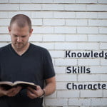Knowledge, Skills & Character