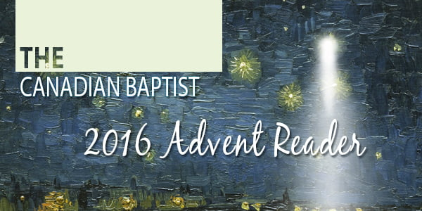 Canadian Baptist Advent Reader 2016 Edition