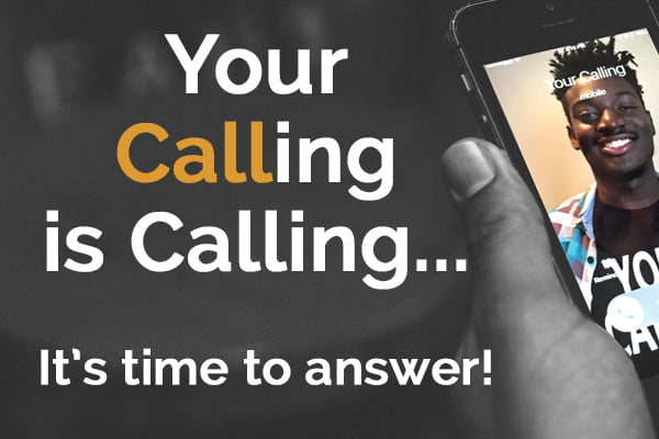 Your Calling is Calling