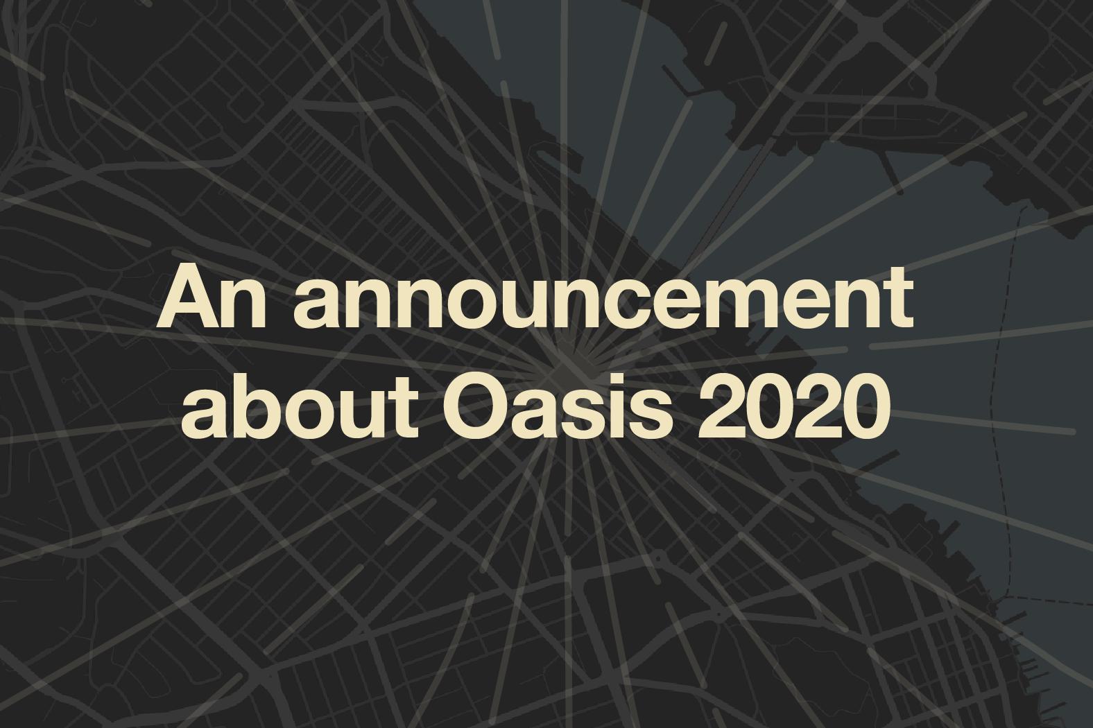 Postponed: Oasis 2020